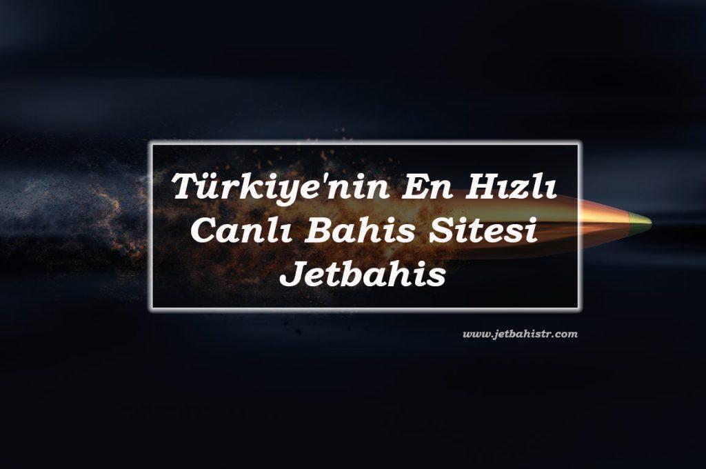 Jetbahis - En hızlı Canlı Bahis Sitesi